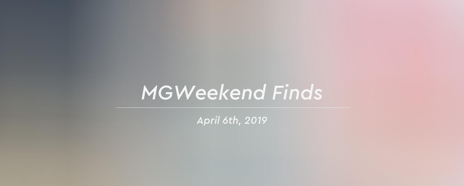 mgweekend finds 2019 04 06 header