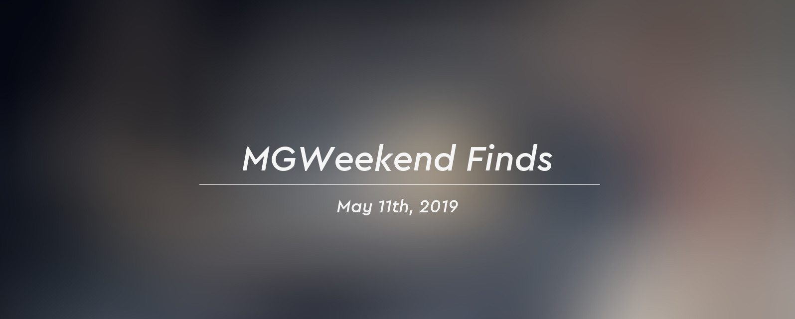 MGWeekend Finds May 11th, 2019 Header - MyGrailWatch