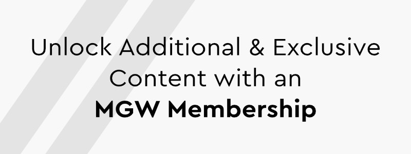 Gain Access to Exclusive Content with an MGW Membership